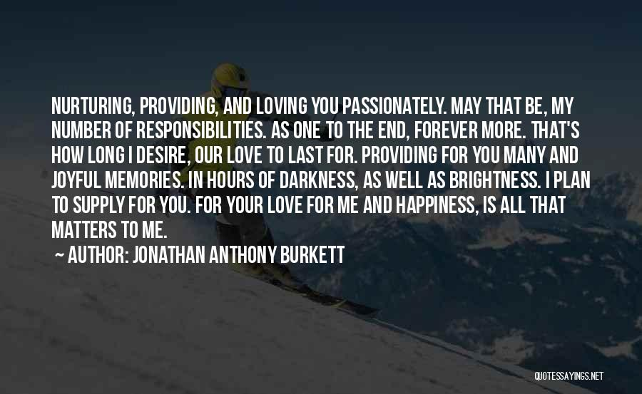 Our Love Is Forever Quotes By Jonathan Anthony Burkett