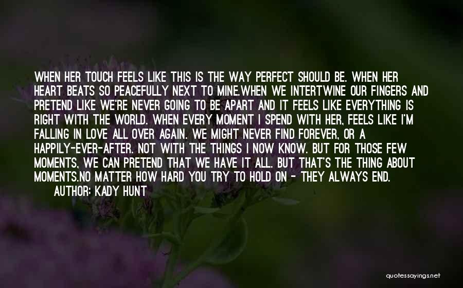 Our Love Is Forever Quotes By Kady Hunt