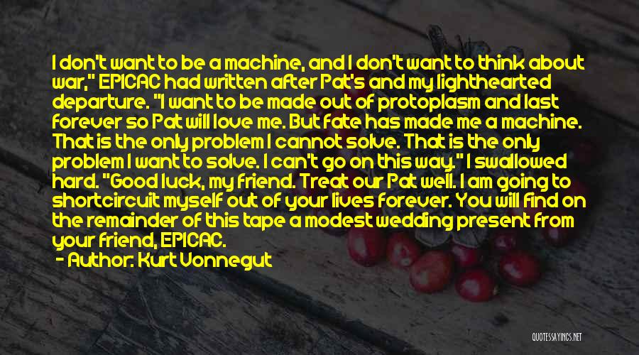 Our Love Is Forever Quotes By Kurt Vonnegut