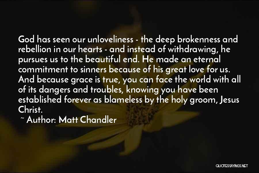 Our Love Is Forever Quotes By Matt Chandler