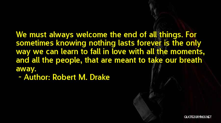 Our Love Is Forever Quotes By Robert M. Drake