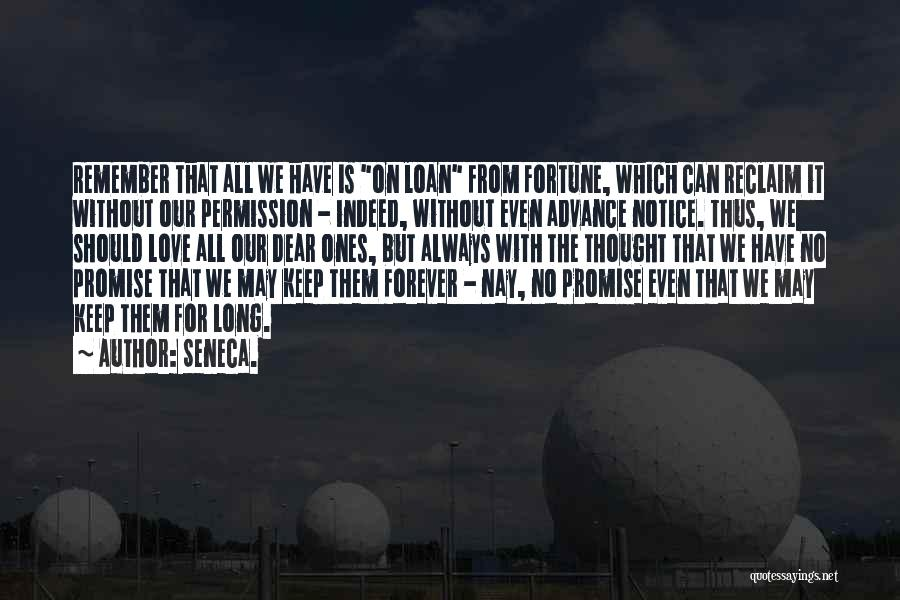 Our Love Is Forever Quotes By Seneca.