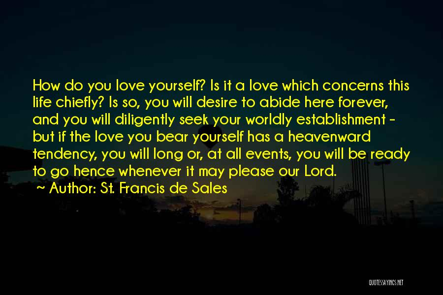 Our Love Is Forever Quotes By St. Francis De Sales