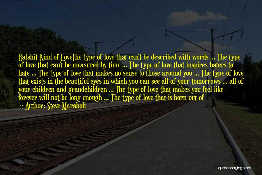 Our Love Is Forever Quotes By Steve Maraboli