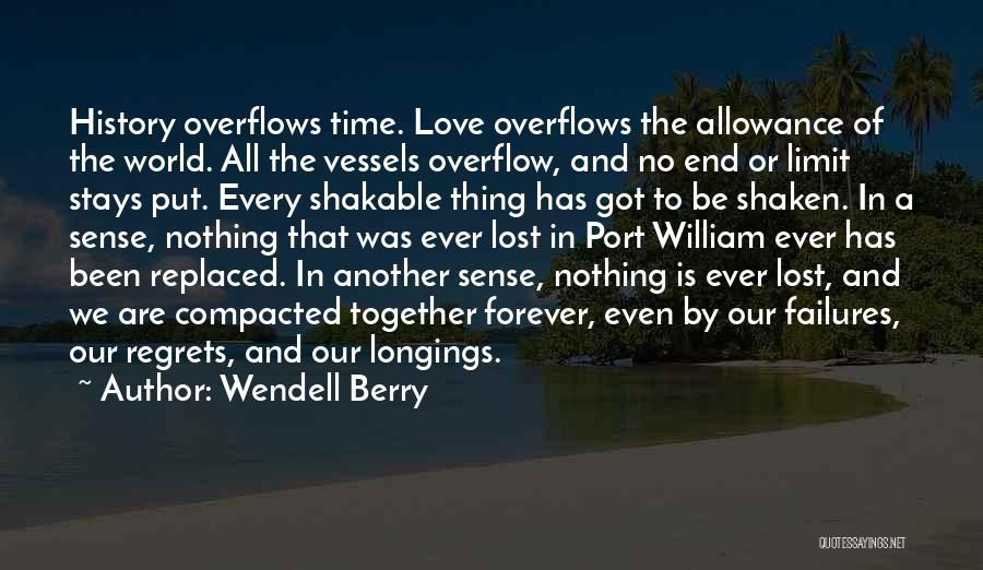 Our Love Is Forever Quotes By Wendell Berry