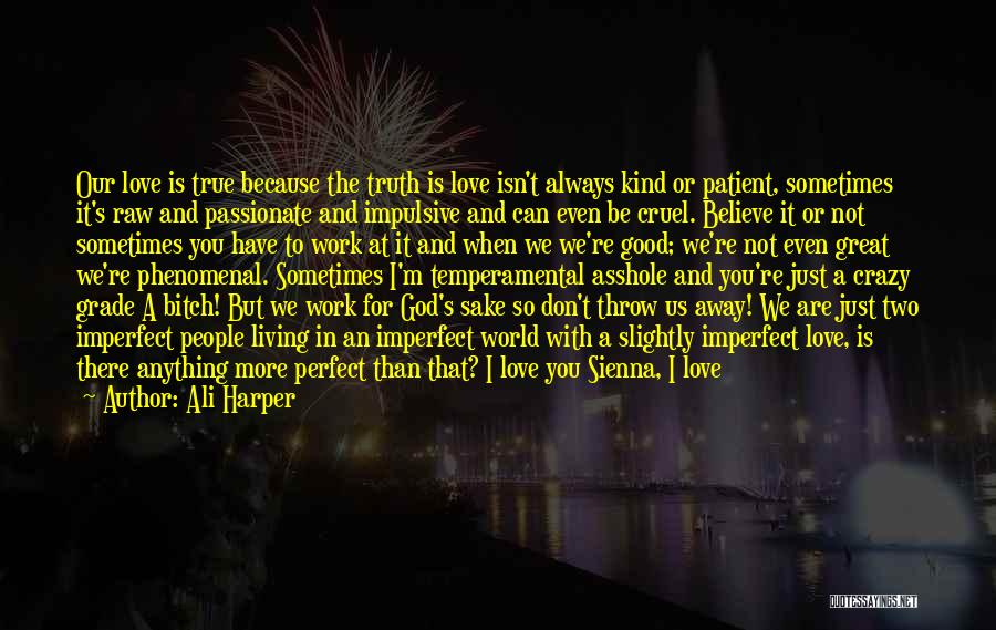 Our Love Is Not Perfect Quotes By Ali Harper