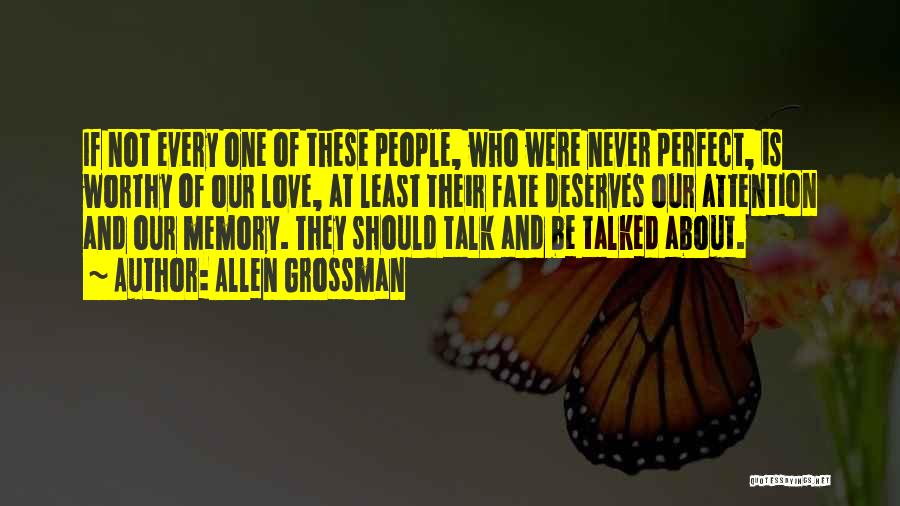 Our Love Is Not Perfect Quotes By Allen Grossman