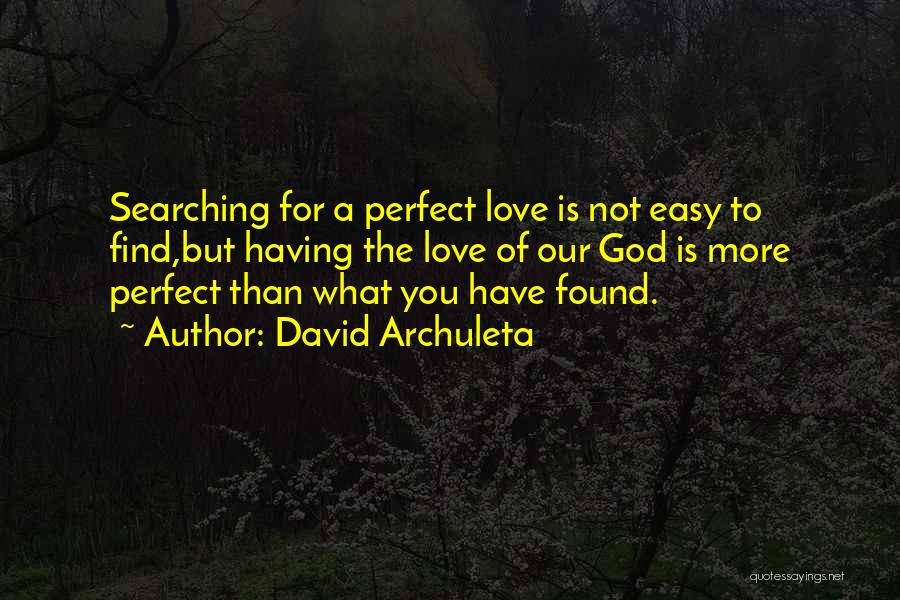 Our Love Is Not Perfect Quotes By David Archuleta