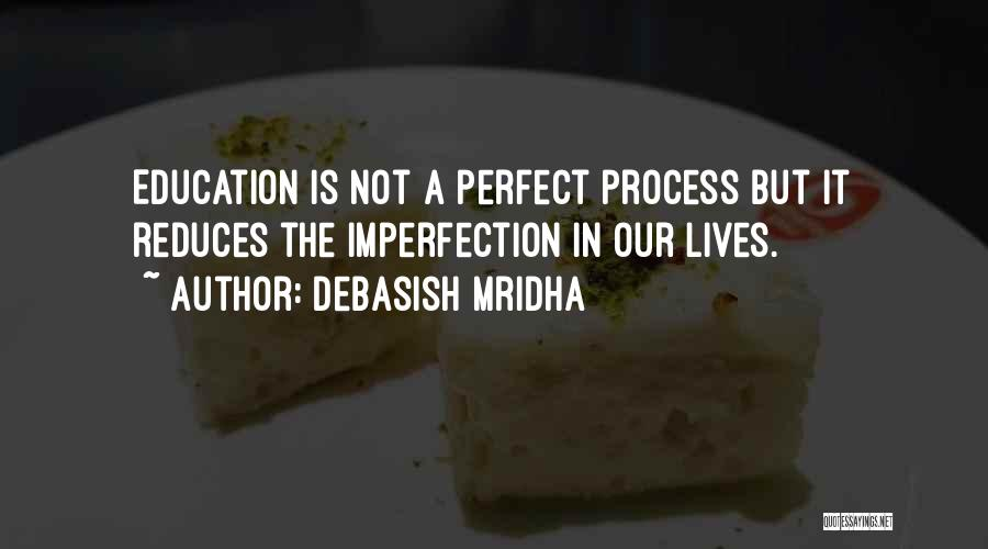 Our Love Is Not Perfect Quotes By Debasish Mridha
