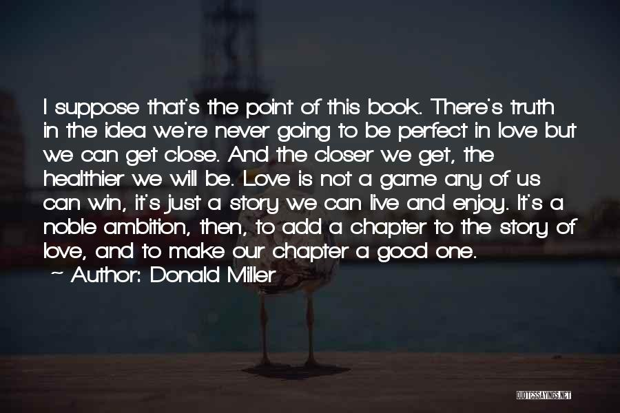 Our Love Is Not Perfect Quotes By Donald Miller