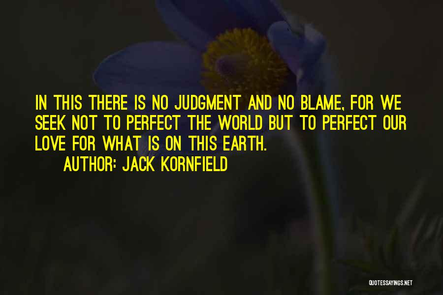 Our Love Is Not Perfect Quotes By Jack Kornfield
