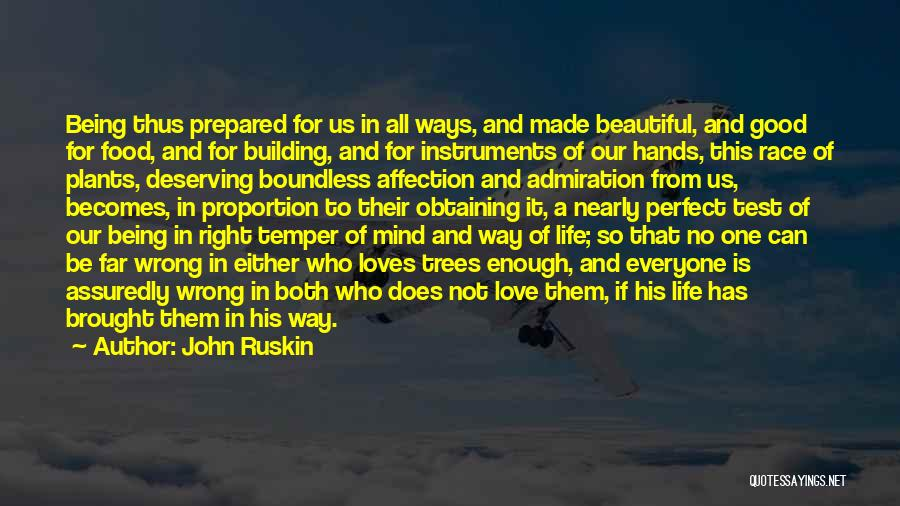 Our Love Is Not Perfect Quotes By John Ruskin