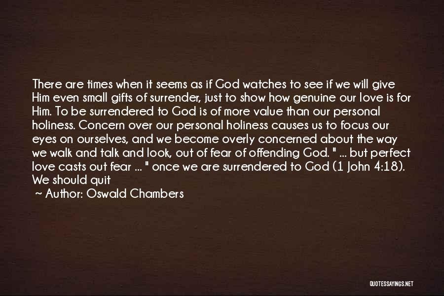 Our Love Is Not Perfect Quotes By Oswald Chambers