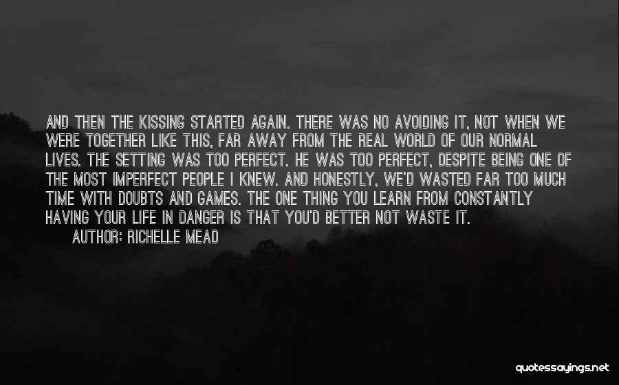 Our Love Is Not Perfect Quotes By Richelle Mead