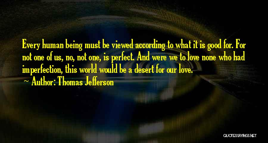 Our Love Is Not Perfect Quotes By Thomas Jefferson