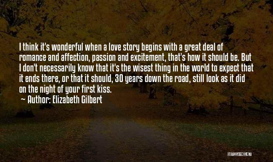 Our Love Story Begins Quotes By Elizabeth Gilbert