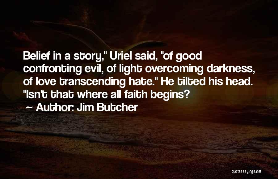 Our Love Story Begins Quotes By Jim Butcher