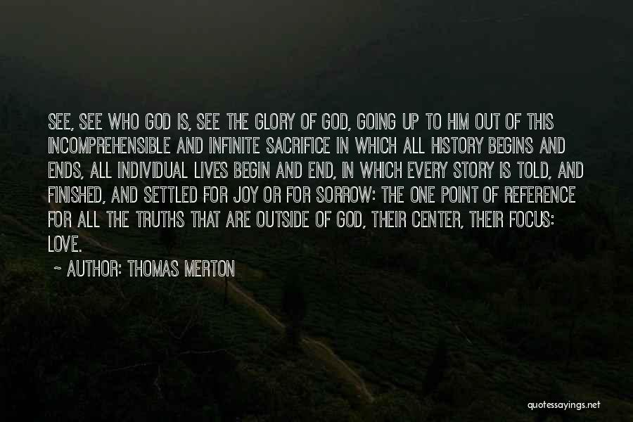 Our Love Story Begins Quotes By Thomas Merton