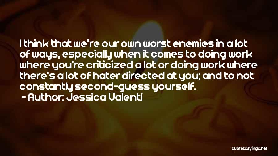 Top 82 Our Own Worst Enemy Quotes Sayings