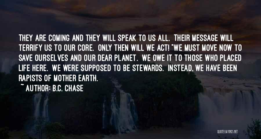 Our Planet Earth Quotes By B.C. Chase