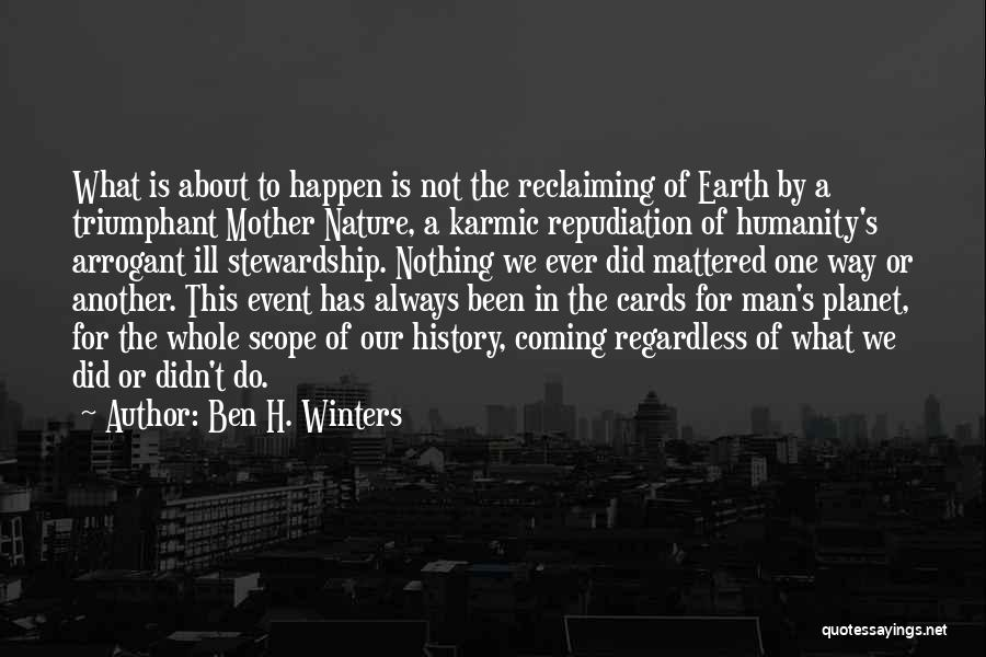 Our Planet Earth Quotes By Ben H. Winters