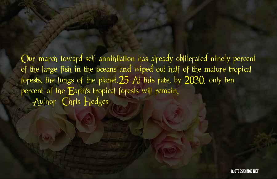 Our Planet Earth Quotes By Chris Hedges