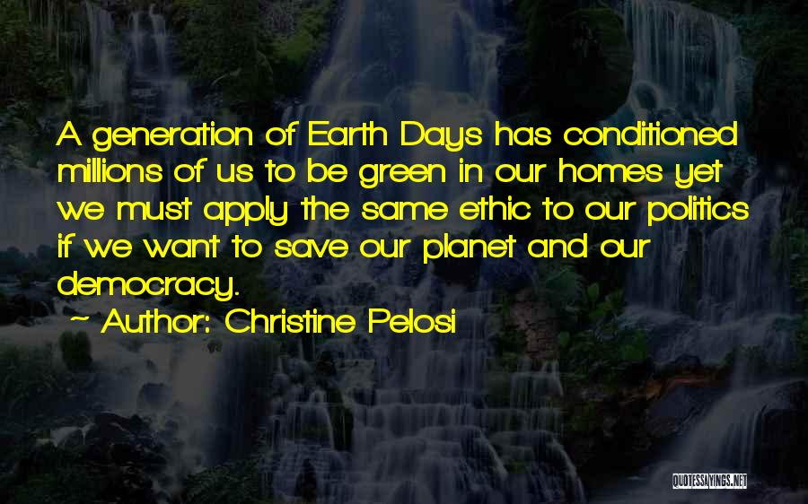 Our Planet Earth Quotes By Christine Pelosi