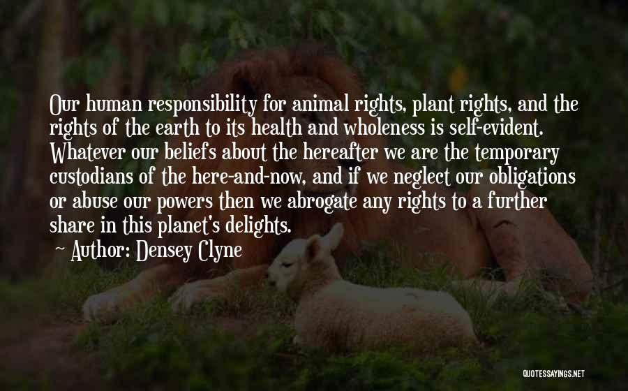 Our Planet Earth Quotes By Densey Clyne
