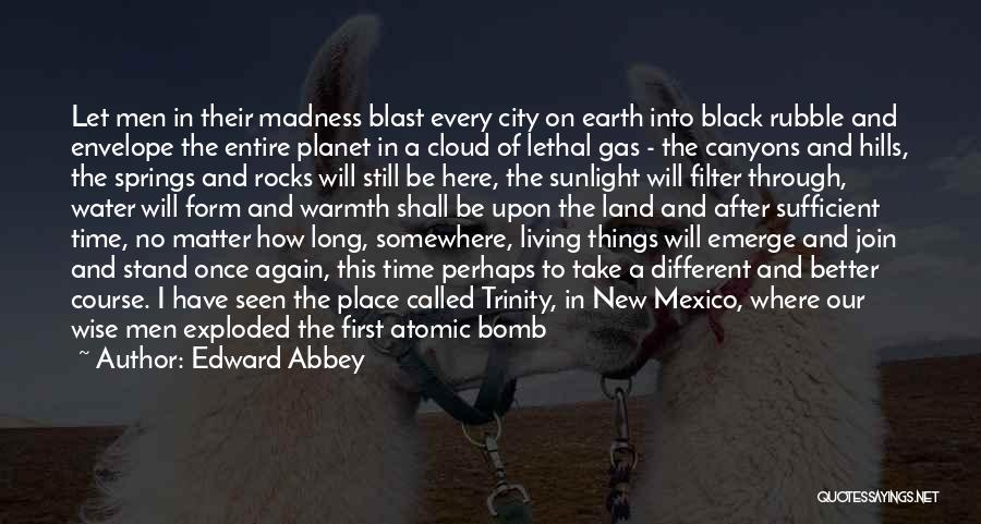 Our Planet Earth Quotes By Edward Abbey