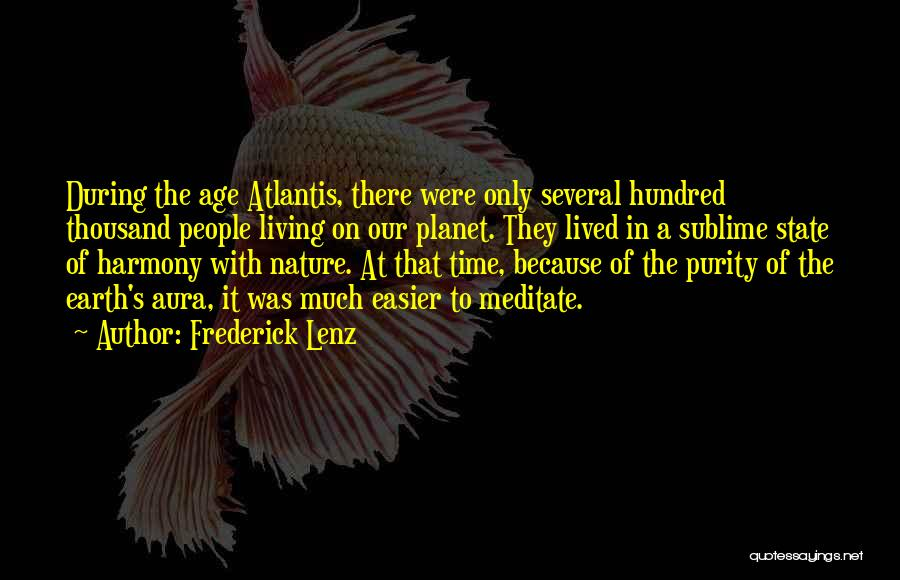 Our Planet Earth Quotes By Frederick Lenz