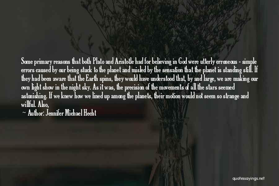 Our Planet Earth Quotes By Jennifer Michael Hecht