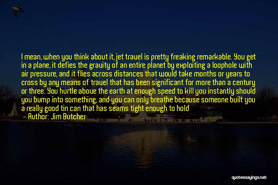 Our Planet Earth Quotes By Jim Butcher