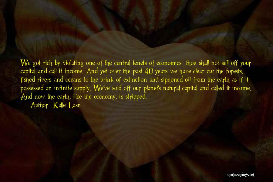 Our Planet Earth Quotes By Kalle Lasn