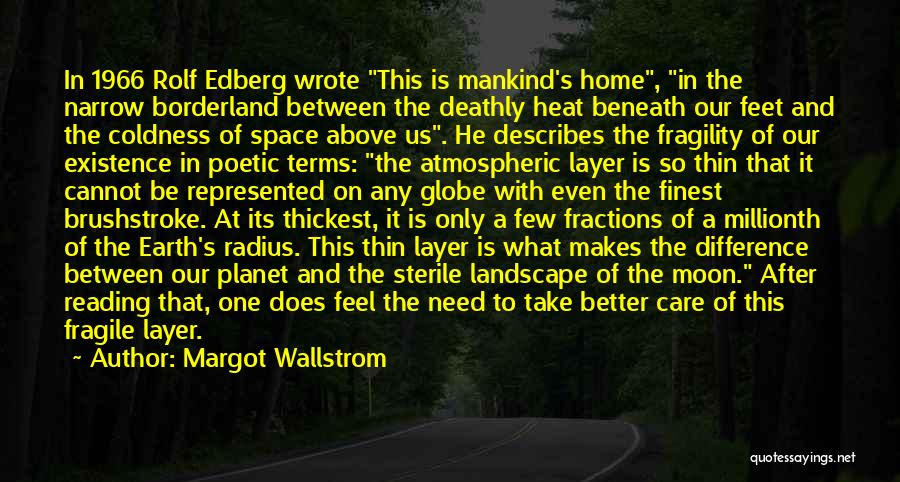 Our Planet Earth Quotes By Margot Wallstrom