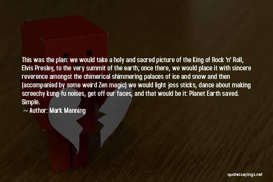 Our Planet Earth Quotes By Mark Manning