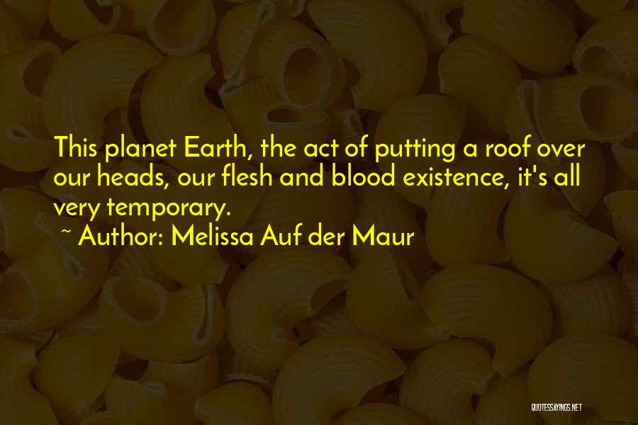 Our Planet Earth Quotes By Melissa Auf Der Maur