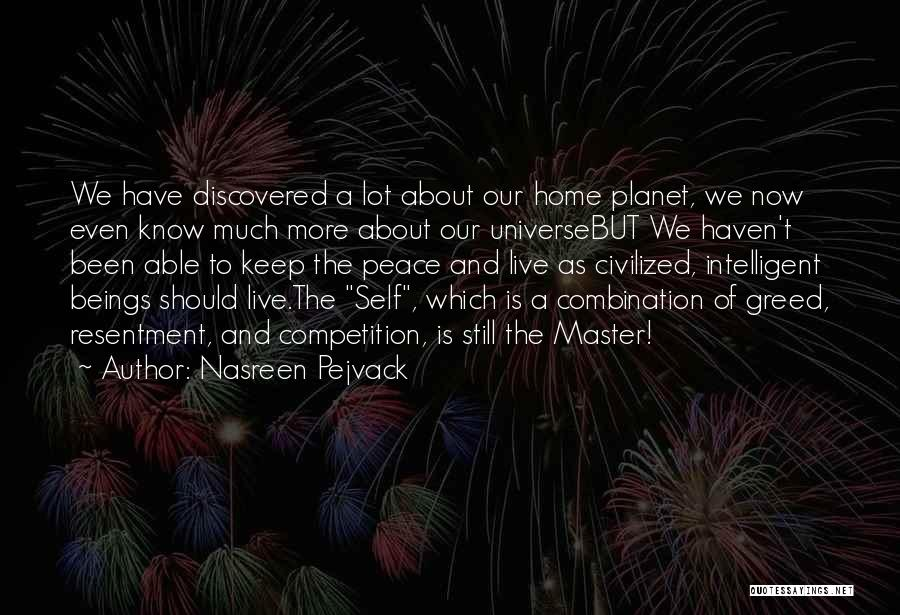 Our Planet Earth Quotes By Nasreen Pejvack