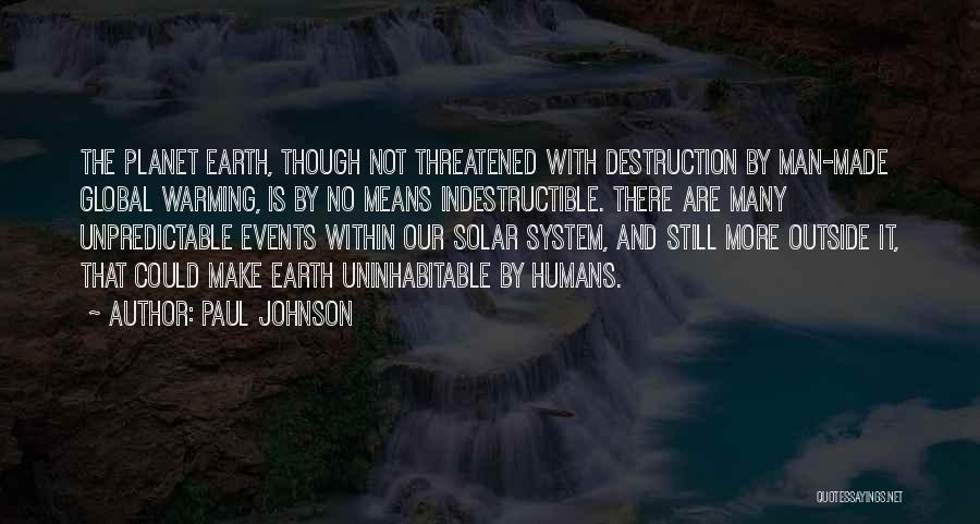 Our Planet Earth Quotes By Paul Johnson