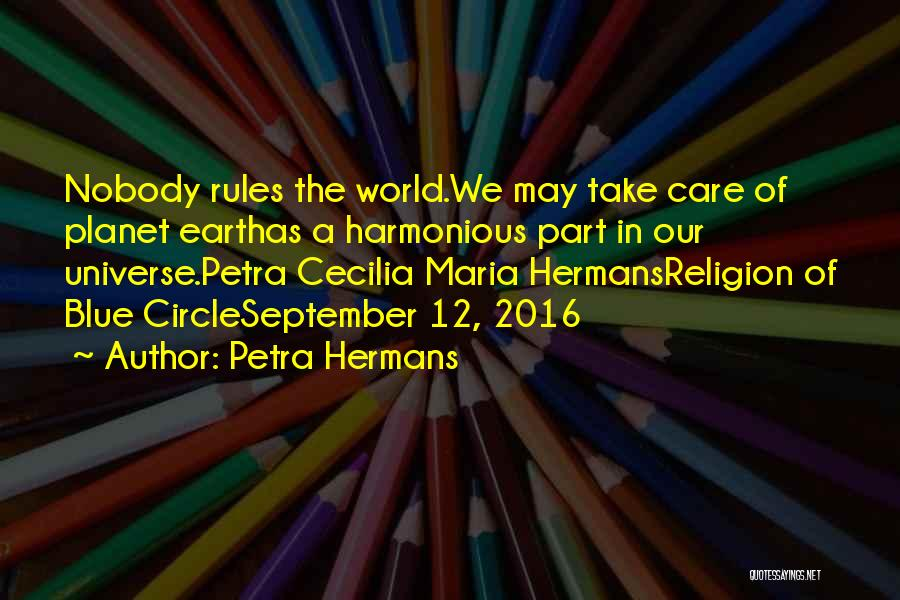 Our Planet Earth Quotes By Petra Hermans