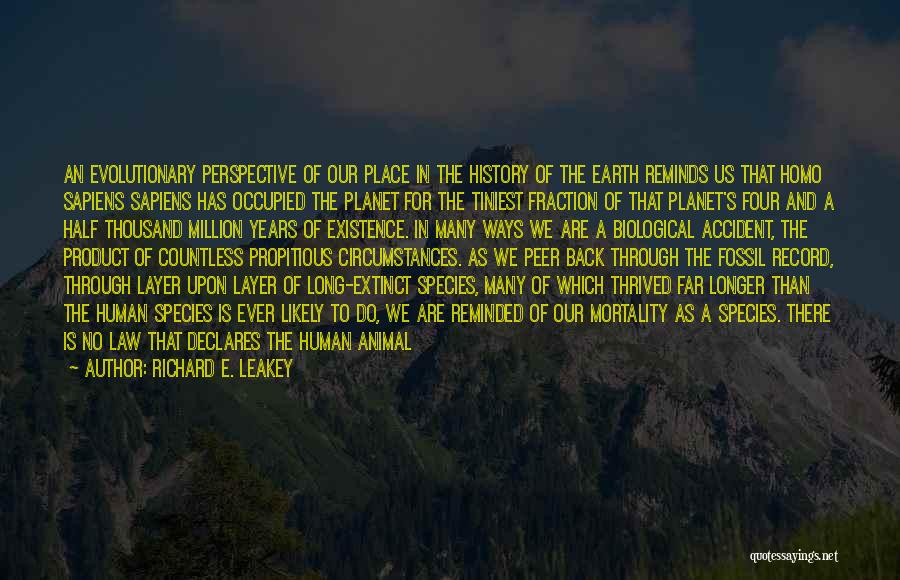 Our Planet Earth Quotes By Richard E. Leakey