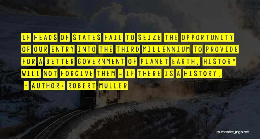 Our Planet Earth Quotes By Robert Muller