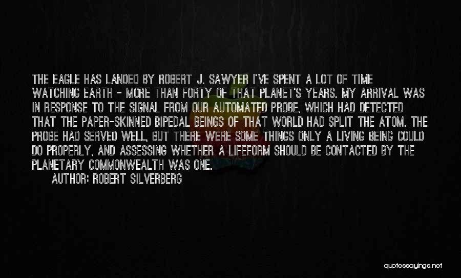 Our Planet Earth Quotes By Robert Silverberg