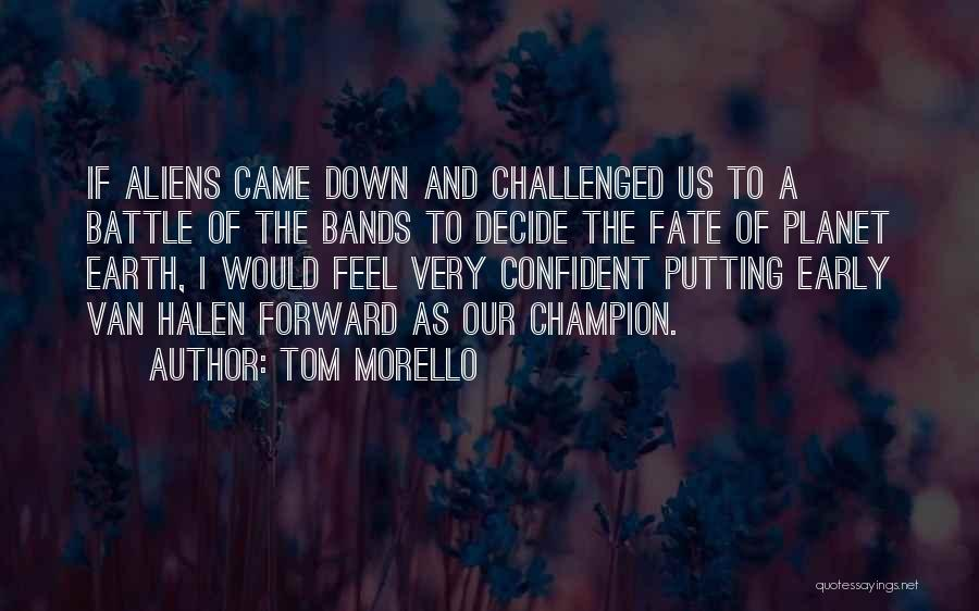 Our Planet Earth Quotes By Tom Morello