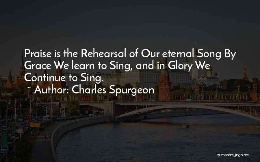 Our Song Quotes By Charles Spurgeon