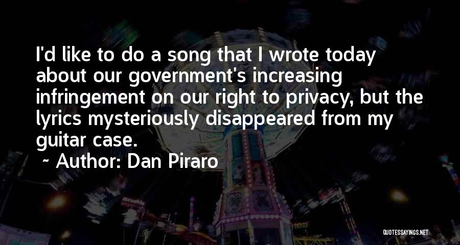 Our Song Quotes By Dan Piraro