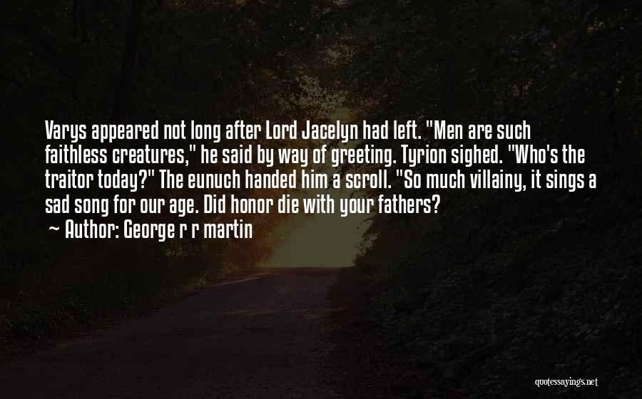 Our Song Quotes By George R R Martin