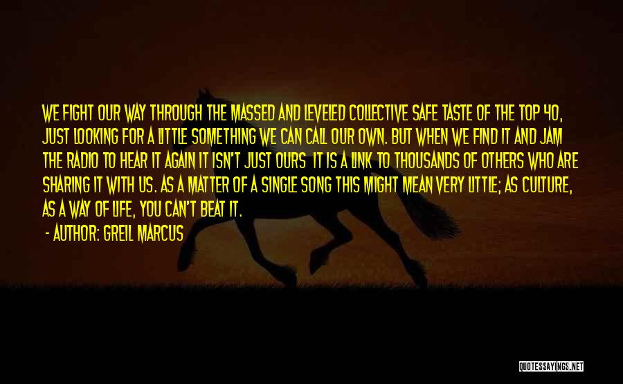 Our Song Quotes By Greil Marcus