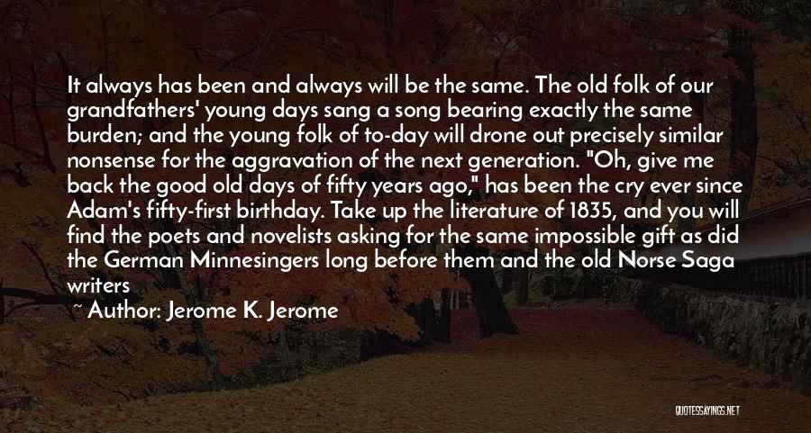Our Song Quotes By Jerome K. Jerome