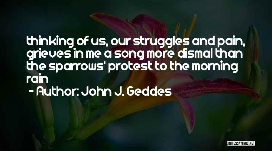 Our Song Quotes By John J. Geddes