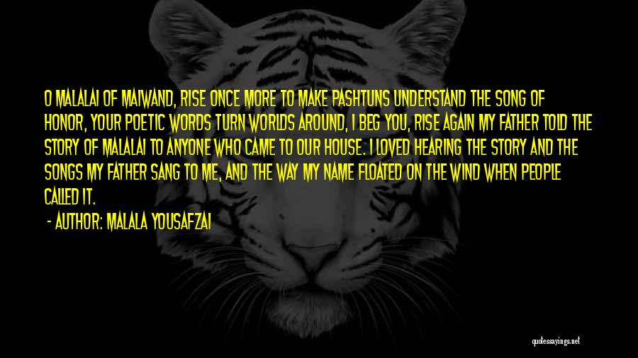 Our Song Quotes By Malala Yousafzai